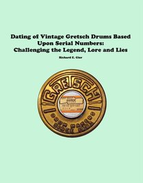 Gretsch Serial Number Dating Guide